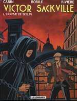 Victor Sackville T18 : L'Homme de Berlin (0), bd chez Le Lombard de Rivière, Borile, Carin
