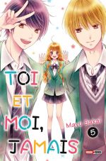 Toi et moi, jamais T5, manga chez Panini Comics de Sakai