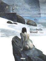 Bluebells Wood, bd chez Glénat de Sorel