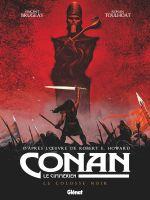 Conan le Cimmérien T2 : Le Colosse noir (0), bd chez Glénat de Brugeas, Toulhoat