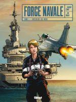 Force navale T1 : Forteresse des mers (0), bd chez Glénat de Lamy, Brahy, Facio Garcia