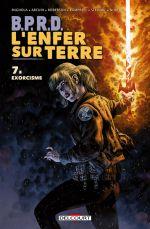 B.P.R.D. - L'enfer sur Terre T7 : Exorcisme (0), comics chez Delcourt de Stewart, Mignola, Arcudi, Norton, Campbell, Roberson, Stewart, Kalvachev