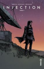 Injection T3, comics chez Urban Comics de Ellis, Shalvey, Bellaire