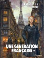 Une Génération française T6 : Radio-Paris ment (0), bd chez Soleil de Gloris, Koehler, Saint Blancat