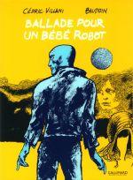 Ballade pour un bébé robot, bd chez Gallimard de Villani, Baudoin
