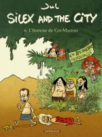 Silex and the city T8 : L'homme de cro-Macron (0), bd chez Dargaud de Jul, Larcenet