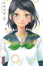 Love,Be Loved Leave,Be Left T6, manga chez Kana de Sakisaka