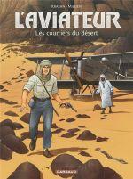 L'Aviateur T3 : Les courriers du désert (0), bd chez Dargaud de Kraehn, Millien, Jambers