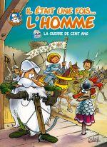 Il était une fois l'homme T5 : La Guerre de cent ans (0), bd chez Soleil de Gaudin, Minte, Barbaud, Hadjiyannakis