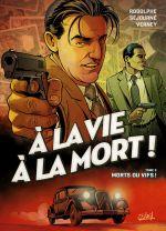A la vie à la mort T3 : Morts ou vifs ! (0), bd chez Soleil de Rodolphe, Sejourne, Verney