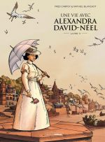 Une Vie avec Alexandra David-Néel T3, bd chez Bamboo de Campoy, Blanchot