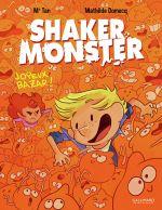 Shaker Monster T3 : Joyeux bazar! (0), bd chez Gallimard de Mr Tan, Domecq