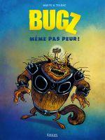 Bugz T1 : Même pas peur ! (0), bd chez Kennes éditions de Toldac, Makyo, Dottori