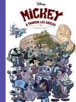 Mickey à travers les siècles, bd chez Glénat de Dab's, Petrossi, Jepsen, Tatti