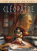 Les Reines de sang – Cléopâtre, la Reine fatale T2, bd chez Delcourt de Gloris, Gloris, Mouclier