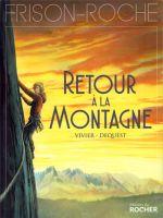 Frison-Roche – cycle 1 : Chamonix, T3 : Retour à la montagne (0), bd chez Editions du Rocher de Vivier, Dequest