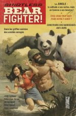 Shirtless Bear Fighter ! T1, comics chez Hi Comics de Girner, Leheup, Vendrell, Spicer, Rivera