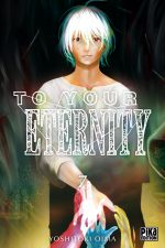 To your eternity T7, manga chez Pika de Oima
