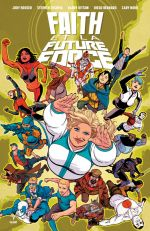 Faith et la future force : Faith et la future force (0), comics chez Bliss Comics de Houser, Segovia, Bernard, Nord, Castro, Thies, Kitson, Arreola, Kano