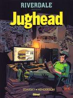 Riverdale présente... T1 : Jughead (0), comics chez Glénat de Zdarsky, Henderson, Szymanowicz