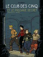 Le Club des cinq T2 : Le passage secret (0), bd chez Hachette de Nataël, Béja, Salinas