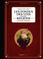 Les Fondus du vin : Les fondus des vins de nos régions (0), bd chez Bamboo de Cazenove, Richez, Berquin, Péral, Carrère, Saive