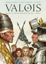 Valois T2 : Si Deus pro nobis, quis contra nos ? (0), bd chez Delcourt de Gloris, Calderon, Felideus