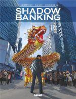 Shadow banking T5 : Fallen angels (0), bd chez Glénat de Corbeyran, Lacaze, Chabbert