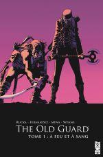 The Old Guard T1 : A feu et à sang (0), comics chez Glénat de Rucka, Fernandez, Miwa