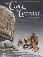 La croix de Cazenac T10 : La dernière croix (0), bd chez Dargaud de Boisserie, Stalner, Siro, Chagnaud