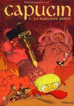 Capucin T1 : La mauvaise pente (0), bd chez Gallimard de Dupré la tour