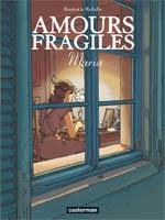 Amours fragiles T3 : Maria (0), bd chez Casterman de Richelle, Beuriot, Smulkowski