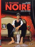 La trilogie Noire T3 : Sueurs aux tripes, bd chez Casterman de Malet, Bonifay, Daoudi, Schmitz