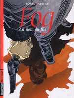 Fog T8 : Au nom du fils (0), bd chez Casterman de Seiter, Bonin