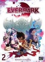 Everdark T2, manga chez Pika de Lemaire