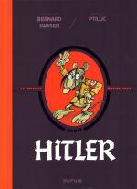 La Véritable histoire vraie T3 : Hitler (0), bd chez Dupuis de Swysen, Ptiluc