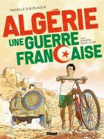 Algérie, une guerre française T1 : Derniers beaux jours (0), bd chez Glénat de Richelle, Buscaglia