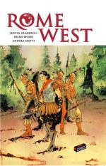 Rome West T1, comics chez Jungle de Giampaoli, Wood, Mutti, Loughridge