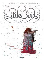 Little bird, comics chez Glénat de van Poelgeest, Bertram, Hollingsworth