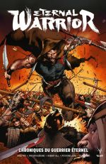 Eternal Warrior : Chroniques du guerrier éternel (0), comics chez Bliss Comics de Milligan, Pak, Venditti, Nord, Hairsine, Gill, Crain, Bernard, Guedes, Major, Arreola, Reber, Rauch