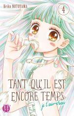 Tant qu'il est encore temps (je t'aimerai) T4, manga chez Nobi Nobi! de Notoyama