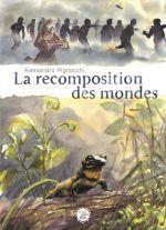 La Recomposition des mondes, bd chez Seuil de Pignocchi