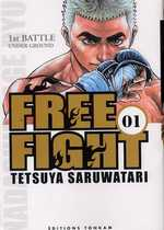 Free Fight - New tough T1, manga chez Tonkam de Saruwatari