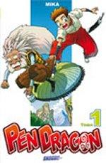 Pen Dragon T1, manga chez Les Humanoïdes Associés de Mika