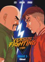 Versus fighting story T3, manga chez Glénat de Izu, Kalon, Madd