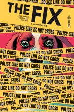 The Fix T2 : Chienne de vie (0), comics chez Urban Comics de Spencer, Lieber, Hill