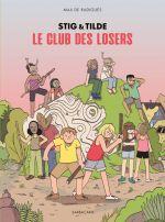 Stig & Tilde T3 : Le club des losers (0), bd chez Sarbacane de de Radiguès