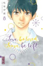 Love,Be Loved Leave,Be Left T8, manga chez Kana de Sakisaka