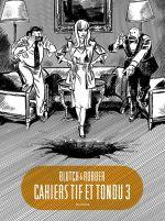 Tif et Tondu T3 : Les cahiers (3/3) (0), bd chez Dupuis de Blutch, Robber
