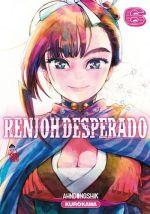 Renjoh desperado T6, manga chez Kurokawa de Dongshik